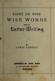 Cover of: Eight or nine wise words about letter-writing | Lewis Carroll