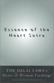 Cover of: Essence of the Heart Sutra: the Dalai Lama's heart of wisdom teachings