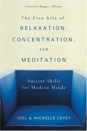 Cover of: The fine arts of relaxation, concentration, and meditation