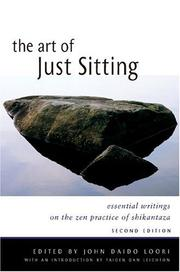 Cover of: The Art of Just Sitting, Second Edition: Essential Writings on the Zen Practice of Shikantaza