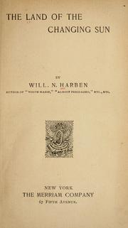 Cover of: The land of the changing sun | Will N. Harben