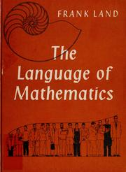 Cover of: The language of mathematics. | F. W. Land