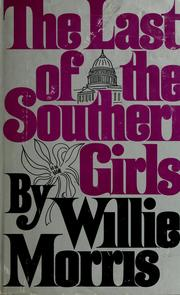 Cover of: The last of the Southern girls. | Willie Morris