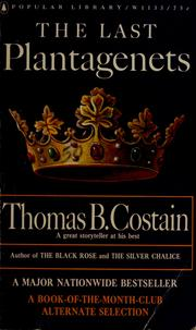 Cover of: The last Plantagenets by Thomas B. Costain