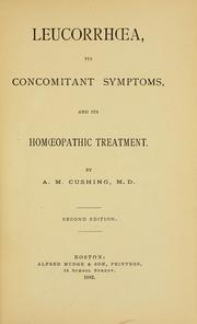 Cover of: Leucorrhoea, its concomitant symptoms, and its homoeopathic treatment. | Alvin Matthew Cushing