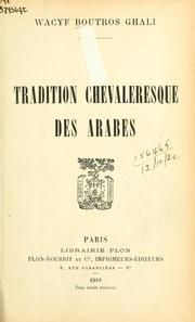 Cover of: La tradition chevaleresque des Arabes by Wacyf Boutros Ghali