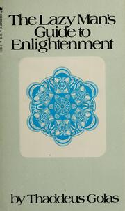 The Lazy Mans Way To Enlightenment: What Youre Looking For Is What Is Looking