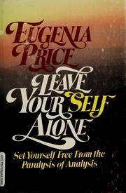 Cover of: Leave your self alone | Eugenia Price
