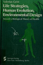 Cover of: Life strategies, human evolution, environmental design by Valerius Geist