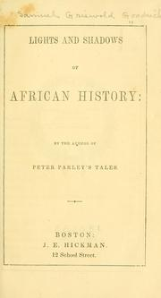Cover of: Lights and shadows of African history | Samuel Griswold] Goodrich