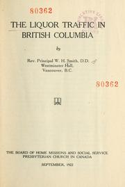 Cover of: The liquor traffic in British Columbia | W.H. Smith