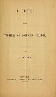 Cover of: A letter to the trustees of Columbia college, from a citizen |