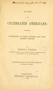 Cover of: Lives of celebrated Americans | Benson John Lossing