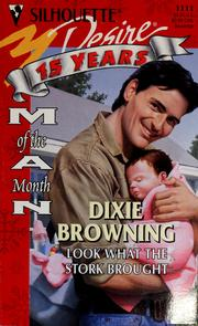 Cover of: LOOK WHAT THE STORK BROUGHT by Dixie Browning
