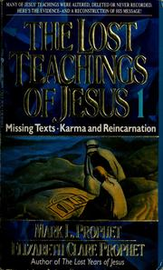 The lost teachings of Jesus by Mark Prophet, Mark L. Prophet, Elizabeth Clare Prophet