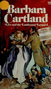 Cover of: Love and the loathsome leopard by Barbara Cartland