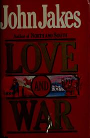 Cover of: Love and war | John Jakes