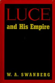 Cover of: Luce and his empire | W. A. Swanberg