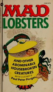 Cover of: Mad lobsters and other abominable housebroken creatures by Paul Peter Porges