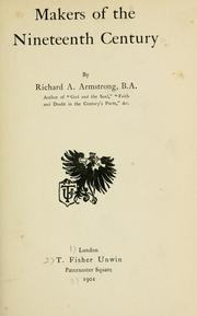 Cover of: Makers of the nineteenth century | Richard Acland Armstrong