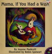 Cover of: Mama, if you had a wish by Jeanne Modesitt