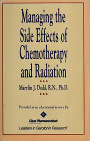 Cover of: Managing the side effects of chemotherapy and radiation | Marylin J. Dodd