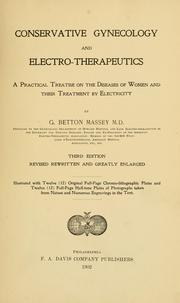 Cover of: Conservative gynecology and electro-therapeutics | George Betton Massey