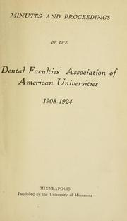 Minutes and proceedings of the Dental Faculties Association of American Universities 1908-1924