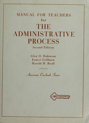 Cover of: Manual for teachers for the administrative process | Glen O. Robinson