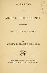 Cover of: manual of moral philosophy | Peabody, Andrew P.