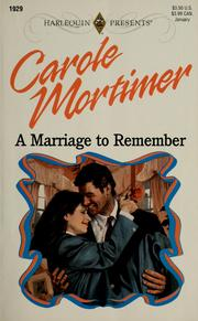 Cover of: A marriage to remember | Carole Mortimer