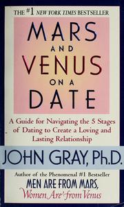 Cover of: Mars and Venus on a date: a guide for navigating the 5 stages of dating to create a loving and lasting relationship