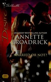 Cover of: Married or not? | Annette Broadrick