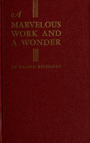 Cover of: A marvelous work and a wonder. by LeGrand Richards