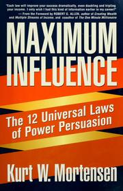 Cover of: Maximum influence by Kurt W. Mortensen