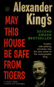 Cover of: May this house be safe from tigers by Alexander King