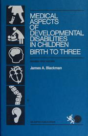 Cover of: Medical aspects of developmental disabilities in children birth to three |