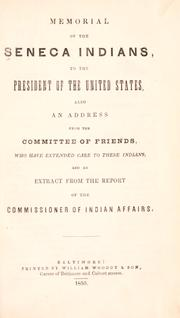 Cover of: Memorial of the Seneca Indians, to the President of the United States | Seneca Nation of New York.