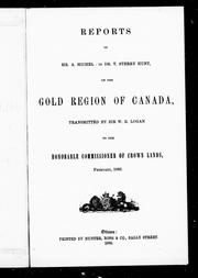 Cover of: Reports of Mr. A. Michel and Dr. T. Sterry Hunt on the gold region of Canada |