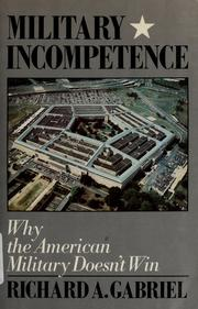 Cover of: Military incompetence | Richard A. Gabriel