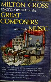 Cover of: The Milton Cross new encyclopedia of the great composers and their music | Milton Cross