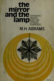 Cover Of: The Mirror And The Lamp: Romantic Theory And The Critical  Tradition.