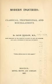 Cover of: Modern inquiries, classical, professional, and miscellaneous | Jacob Bigelow