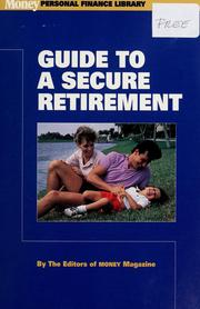 Cover of: Money guide to a secure retirement | by the editors of Money magazine ; edited by Junius Ellis.