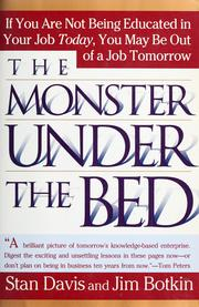 Cover of: The monster under the bed: how business is mastering the opportunity of knowledge for profit | Stan Davis and Jim Botkin.