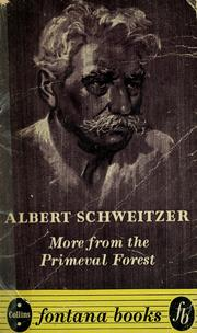 Cover of: More from the primeval forest | Albert Schweitzer
