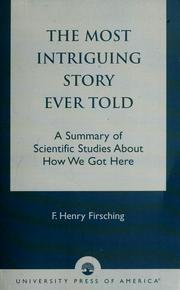 Cover of: The most intriguing story ever told | F. Henry Firsching