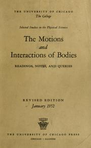 Cover of: The motions and interactions of bodies | University of Chicago. College.