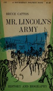 Cover of: Mr. Lincoln's army | Bruce Catton