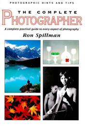 The Complete Photographer by Ronald Spillman